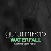 Waterfall (Diamond Setter Remix) von Gurumiran
