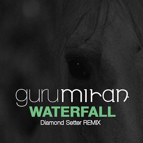 Waterfall (Diamond Setter Remix) von Gurumiran