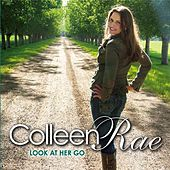 Look At Her Go by Colleen Rae