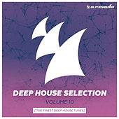Armada Deep House Selection, Vol. 10 (The Finest Deep House Tunes) di Various Artists