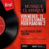 Von Weber: 13 Lieder & Sonate pour piano No. 2 (Mono Version) by Various Artists