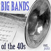 Big Bands Of The 40s von Various Artists