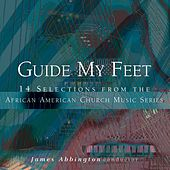 Guide My Feet by conductor James Abbington
