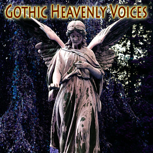 Gothic Heavenly Voices by Various Artists
