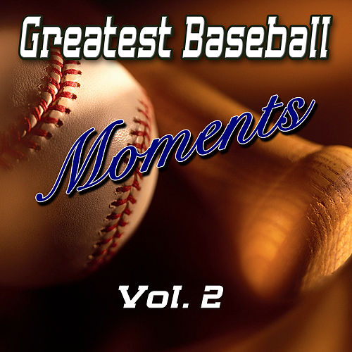 Greatest Baseball Moments Vol. 2 by Various Artists