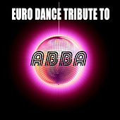 Euro Dance Tribute To ABBA by Various Artists