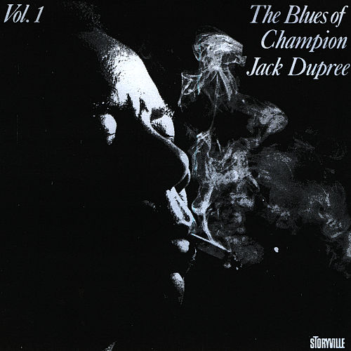 The Blues Of Champion Jack Dupree Vol. 1 by Champion Jack Dupree