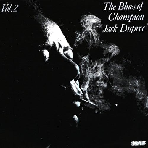 The Blues Of Champion Jack Dupree Vol. 2 by Champion Jack Dupree