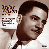 The Complete Associated Transcriptions 1944 by Teddy Wilson