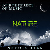 Nature, Under the Influence of Music by Nicholas Gunn