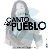 Canto a Mi Pueblo von Maria Diaz