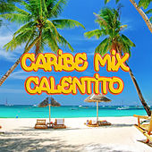 Caribe Mix Calentito by Various Artists