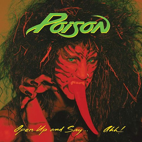Open Up And Say...Ahh! -  20th Anniversary Edition by Poison