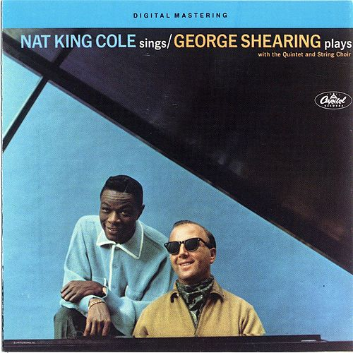 Nat King Cole Sings George Shearing Plays by Nat King Cole