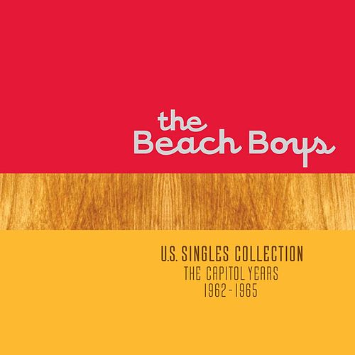 U.S. Singles Collection: The Capitol Years 1962 - 1965 by The Beach Boys