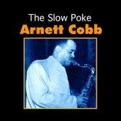 The Slow Poke by Arnett Cobb