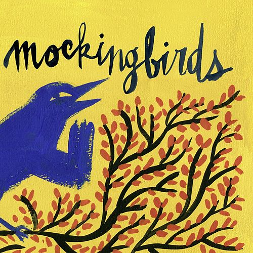 Sing On by The Mocking Birds