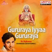 Gururaya Iyyaa Gururaya by Dr.Rajkumar