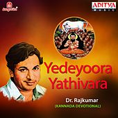 Yedeyoora Yathivara by Dr.Rajkumar
