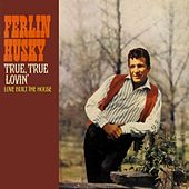 True, True Lovin' by Ferlin Husky