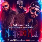 Money, Sexo, Moda (feat. Randy Nota Loka & Mackievelico) by Sou El Flotador