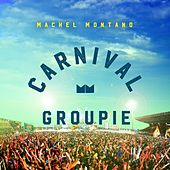 Carnival Groupie by Machel Montano