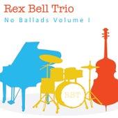 No Ballads, Vol. I de Rex Bell Trio