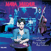 Meet Me Where They Play the Blues by Maria Muldaur