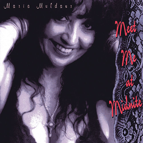 Meet Me At Midnite by Maria Muldaur