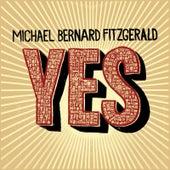 Yes by Michael Bernard Fitzgerald