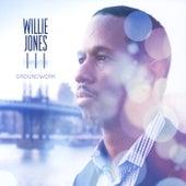 Groundwork by Willie Jones III