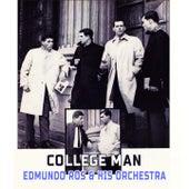College Man by Edmundo Ros