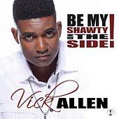 Be My Shawty on the Side by Vick Allen