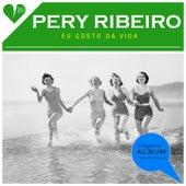 Eu Gosto da Vida (Original Album Plus Bonus Tracks 1961) de Pery Ribeiro