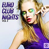 Euro Club Nights, Vol. 3 von Various Artists