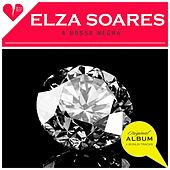 A Bossa Negra (Original Album Plus Bonus Tracks 1961) de Elza Soares