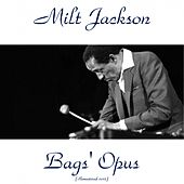 Bags' Opus (Remastered 2015) by Milt Jackson