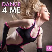 Dance 4 Me by Various Artists