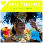 Miltinho É Samba (Original Album Plus Bonus Tracks 1961) by Miltinho