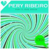 Pery É Todo Bossa (Original Album Plus Bonus Tracks 1963) de Pery Ribeiro