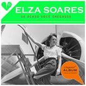 Se Acaso Você Chegasse (Original Album Plus Bonus Tracks 1960) de Elza Soares