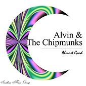 Almost Good de Alvin and the Chipmunks