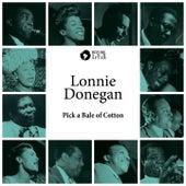 Pick a Bale of Cotton di Lonnie Donegan