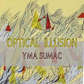 Optical Illusion von Yma Sumac