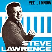 Yet...I Know (Et Pourtant) by Steve Lawrence