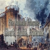 Fête nationale française (Libertè, egalitè, fraternitè) de Various Artists
