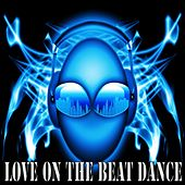 Love on the Beat Dance by Various Artists