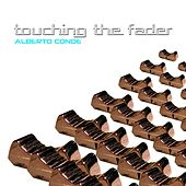 Touching the Fader by Alberto Conde