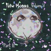 New Moons: Vol. V Pt. II by Various Artists