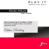 PLAY IT - Study-CD for Violin: Oskar Rieding, Concertino in ungarischer Weise, a-moll, op. 21 by Various Artists